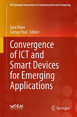 Convergence of ICT and Smart Devices for Emerging Applications PDF