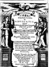 Disputatio juridica, de advocatis, quam advocatorum summi benigniter adspirante gratia, ... moderante magnifico, amplissimo ... viro, Dn. Iohann Ottone Tabor I.U.D. ... In templo Themidos horisque consuetis, placido eruditorum examini publicè & solenniter discutiendam proponet ad d. 28. Sept. anni huius, 1654. Martinus Hertzog. ..