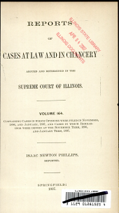 Reports of Cases at Law and in Chancery Argued and Determined in the Supreme Court of Illinois: Volume 164