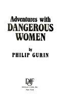 Adventures with Dangerous Women