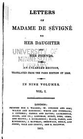Letters of Madame de Sévigné to Her Daughter and Her Friends: Volume 1