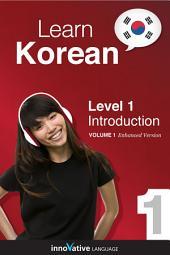 Learn Korean - Level 1: Introduction to Korean: Volume 1: Lessons 1-25