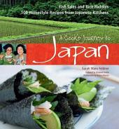 Cook's Journey to Japan: Fish Tales and Rice Paddies 100 Homestyle Recipes from Japanese Kitchens
