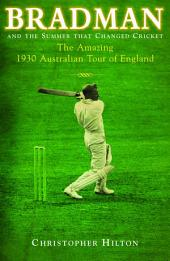 Bradman & the Summer that Changed Cricket