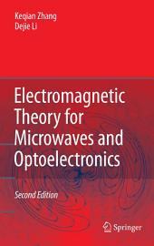 Electromagnetic Theory for Microwaves and Optoelectronics: Edition 2