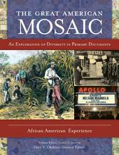 The Great American Mosaic: An Exploration of Diversity in Primary Documents [4 volumes]: An Exploration of Diversity in Primary Documents