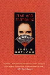 Fear and Trembling: A Novel