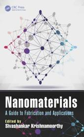 Nanomaterials: A Guide to Fabrication and Applications