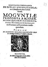 Disputatio theologica de duplici iustificatione, altera Calvinistarum, altera catholicorum