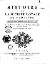 Histoire de la Société royale de médecine de 1776 à 1785: avec les Mémoires de médecine et de physique médicale... tirés des registres de cette société