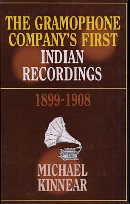 The Gramophone Company s First Indian Recordings  1899 1908 PDF