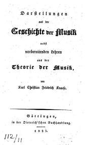 Darstellungen aus der Geschichte der Musik: nebst vorbereitenden Lehren aus der Theorie der Musik