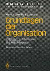 Grundlagen der Organisation: Die Steuerung von Entscheidungen als Grundproblem der Betriebswirtschaftslehre, Ausgabe 2