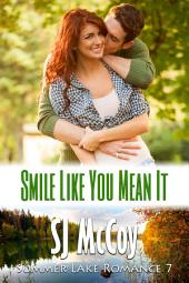 Smile Like You Mean It: Gabe and Renée (Summer Lake 7)