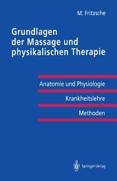 Grundlagen der Massage und physikalischen Therapie: Anatomie und Physiologie — Krankheitslehre Methoden