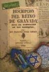 Descripcion del reino de Granada bajo la dominacion de los naseritas: sacada de los autores árabes, y seguida del texto inédito de Mohammed Ebn Aljathib