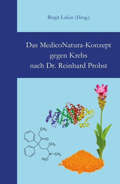 Das MedicoNatura Konzept gegen Krebs nach Dr  Reinhard Probst PDF