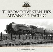 The Turbomotive: Stanier's Advanced Pacific