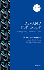 Demand for Labor: The Neglected Side of the Market