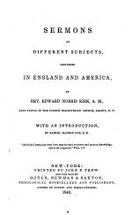 Sermons on Different Subjects, Delivered in England and America. With an Introduction by Samuel Hanson Cox