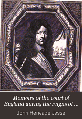 Memoirs of the Court of England During the Reigns of the Stuarts: Including the Protectorate of Oliver Cromwell, Volume 5