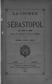 La Crimée et Sébastopol de 1853 à 1856