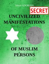 Uncivilized Manifestations of Muslim Persons