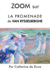 Zoom sur La promenade de Van Rysselberghe: Pour connaitre tous les secrets du célèbre tableau de Van Rysselberghe !