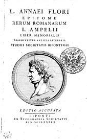 L. Annaei Flori Epitome Rerum Romanarum L. Ampelii Liber Memorialis