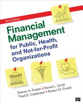Financial Management for Public, Health, and Not-for-Profit Organizations: Edition 5