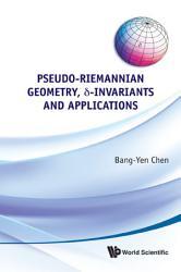 Pseudo Riemannian Geometry   delta  invariants and Applications PDF