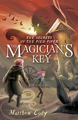 The Secrets of the Pied Piper 2  The Magician s Key PDF