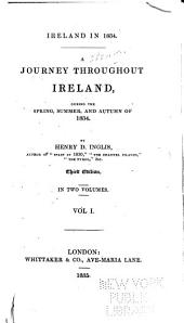 Ireland in 1834: A Journey Throughout Ireland, During the Spring, Summer, and Autumn of 1834, Volume 2