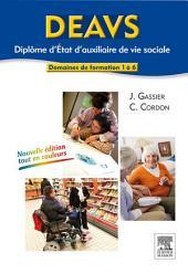 DEAVS. Diplôme d'État d'auxiliaire de vie sociale: Modules 1 à 6, Édition 3
