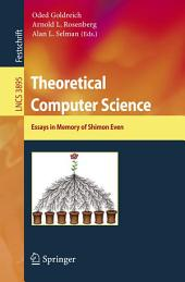 Theoretical Computer Science: Essays in Memory of Shimon Even