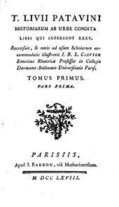T. Livii ... Historiarum ab urbe condita libri ... xxxv, recens. & notis illustr. J.B.L. Crevier. 3 tom. [in 6 pt.].