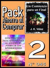 Pack Ahorra al Comprar 2 (Nº 045): Guía práctica para aprovechar al máximo el poder de las afirmaciones & Un Comienzo para un Final
