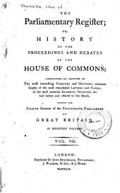 The parliamentary register: or, History of the proceedings and debates of the House of commons, Volume 8