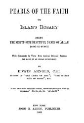 Pearls of the Faith: Or, Islam' Rosary; Being the Ninety-nine Beautiful Names of Allah (Asmâ-el-husnâ)