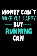 Money Cant Make Me Happy But Running Can