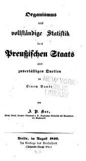 Organismus und vollständige Statistik des preussischen Staats, aus zuverlässigen Quellen, in einem Bande
