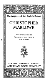 Christopher Marlowe, with Introduction by William Lyon Phelps