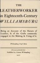The Leatherworker in Eighteenth-Century Williamsburg