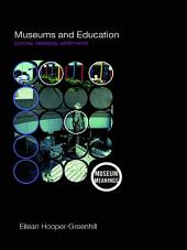 Museums and Education: Purpose, Pedagogy, Performance