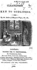 """Cleanliness is next to Godliness. By the author of """"Margaret Whyte,"""" &c. [Signed: L., i.e. Lucy L. Cameron.]"""