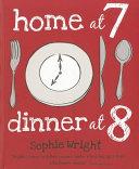 Home at 7  Dinner at 8 PDF