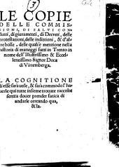 Le copie delle commissioni di salvi condutti, di giuramenti, di decreti ecc. delle quali e mentione nella historia di maneggi fatti in Trento (etc.) - o.O. 1553