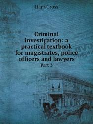 Criminal Investigation A Practical Textbook For Magistrates Police Officers And Lawyers  Book PDF