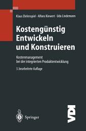 Kostengünstig Entwickeln und Konstruieren: Kostenmanagement bei der integrierten Produktentwicklung, Ausgabe 3