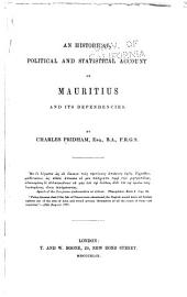 An Historical, Political and Statistical Account of Mauritius and Its Dependencies